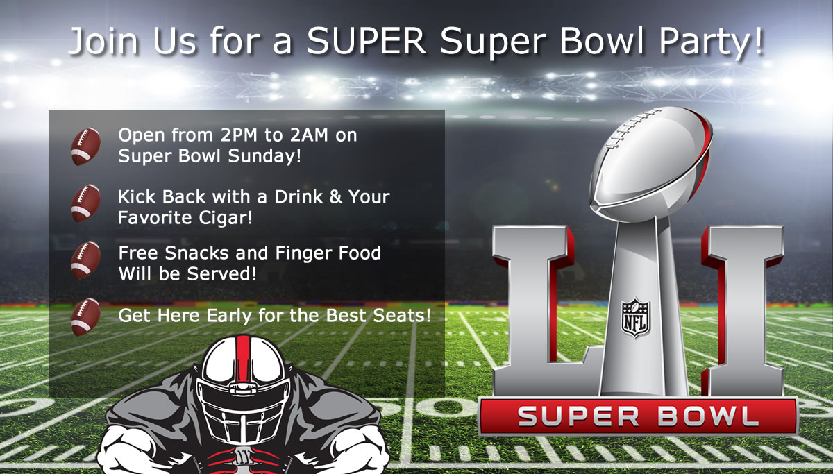 WE WILL OPEN FOR SUPER BOWL SUNDAY AT 2PM